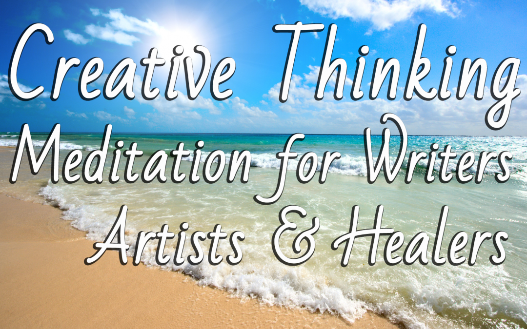 Creative Thinking Meditation for Writers, Artists & Healers with the Archangels