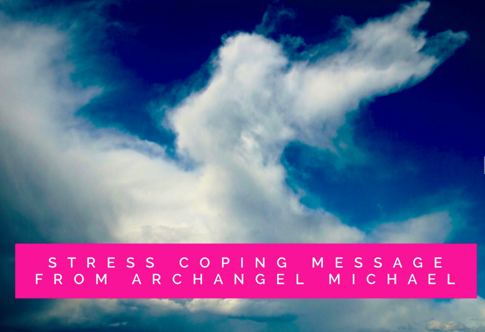 Stress Coping – Message from Archangel Michael and The Healing Team