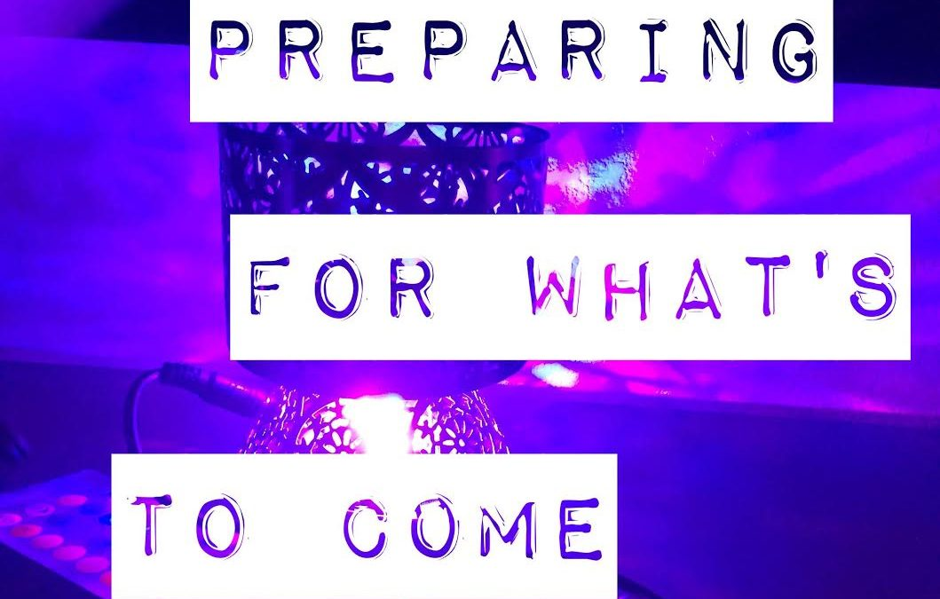 Dear Sweet Earth Angels & Clients – Preparing for what's to come…