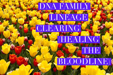 DNA Family Lineage Clearing (healing the bloodline) – Inspiring Message From Archangel Michael And The Healing Team