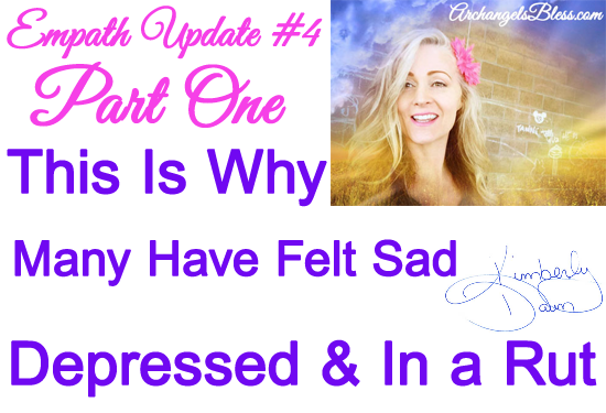 Empath Episode Update #4 – This Is Why Many Humans Have Felt Sad, Depressed and In a Rut (AUDIO-VIDEO)