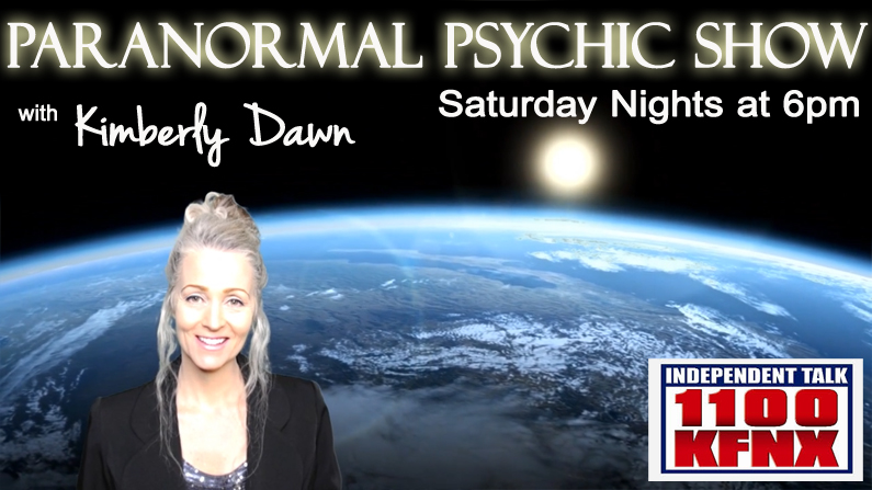Paranormal Psychic Show With Kimberly On KFNX 1100 AM (Phoenix, AZ) Weekly on Saturdays at 6pm