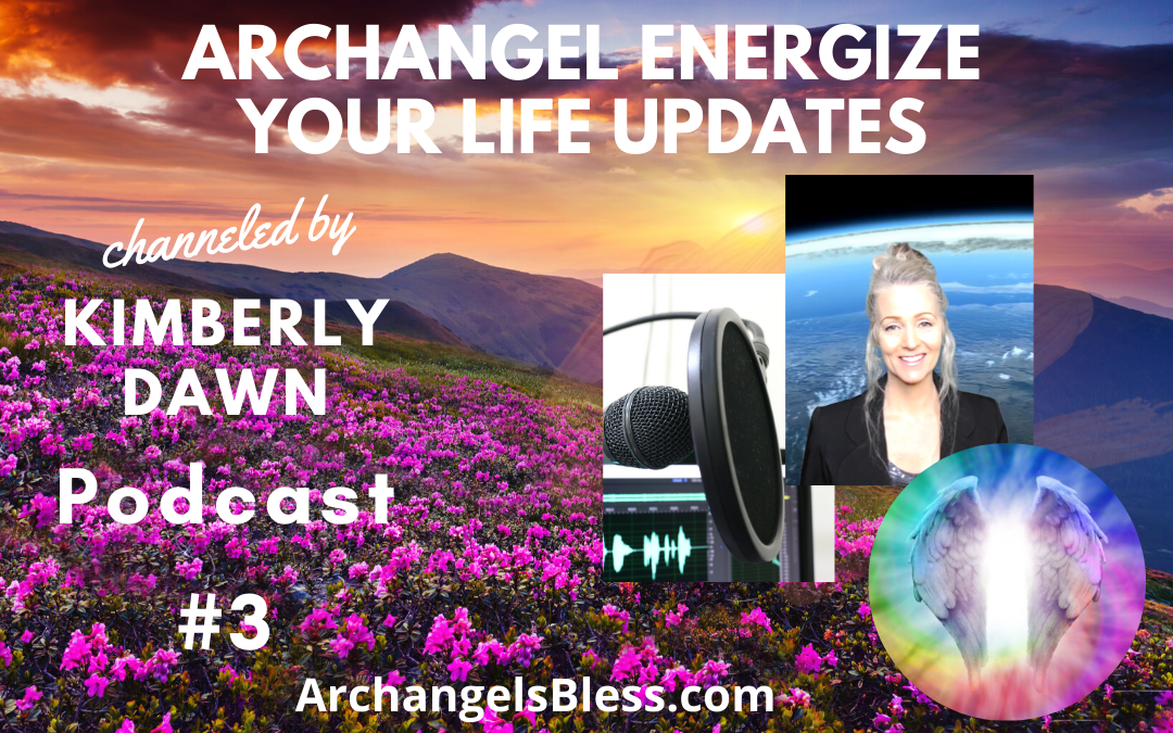 Archangel Energize Your Life Updates Podcast #3 – Blessings for 2020