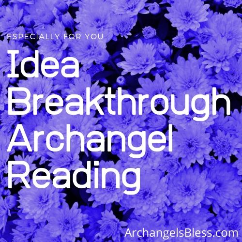 Idea Breakthrough Archangel Phone Reading with Kimberly