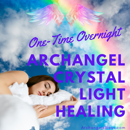 Overnight Archangel Crystal Light Healing Session with 7 Day Angel Reading Report Forecast