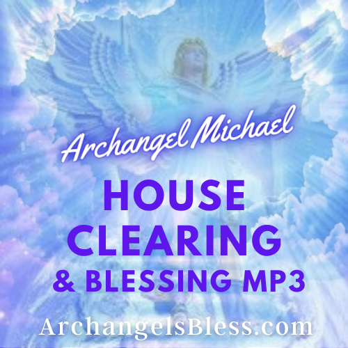 Archangel Michael House Blessing & Clearing (Single Audio - Instant Download)
