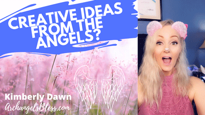 How Do You Get More Creative Ideas & Flow?  Can The Angels Help Your Creativity?