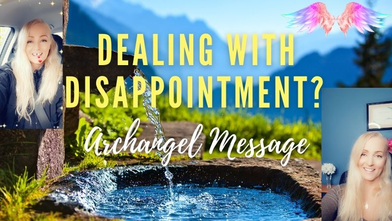 How To Deal With Disappointment?  Archangel Messages & Energy Tips Podcast #29
