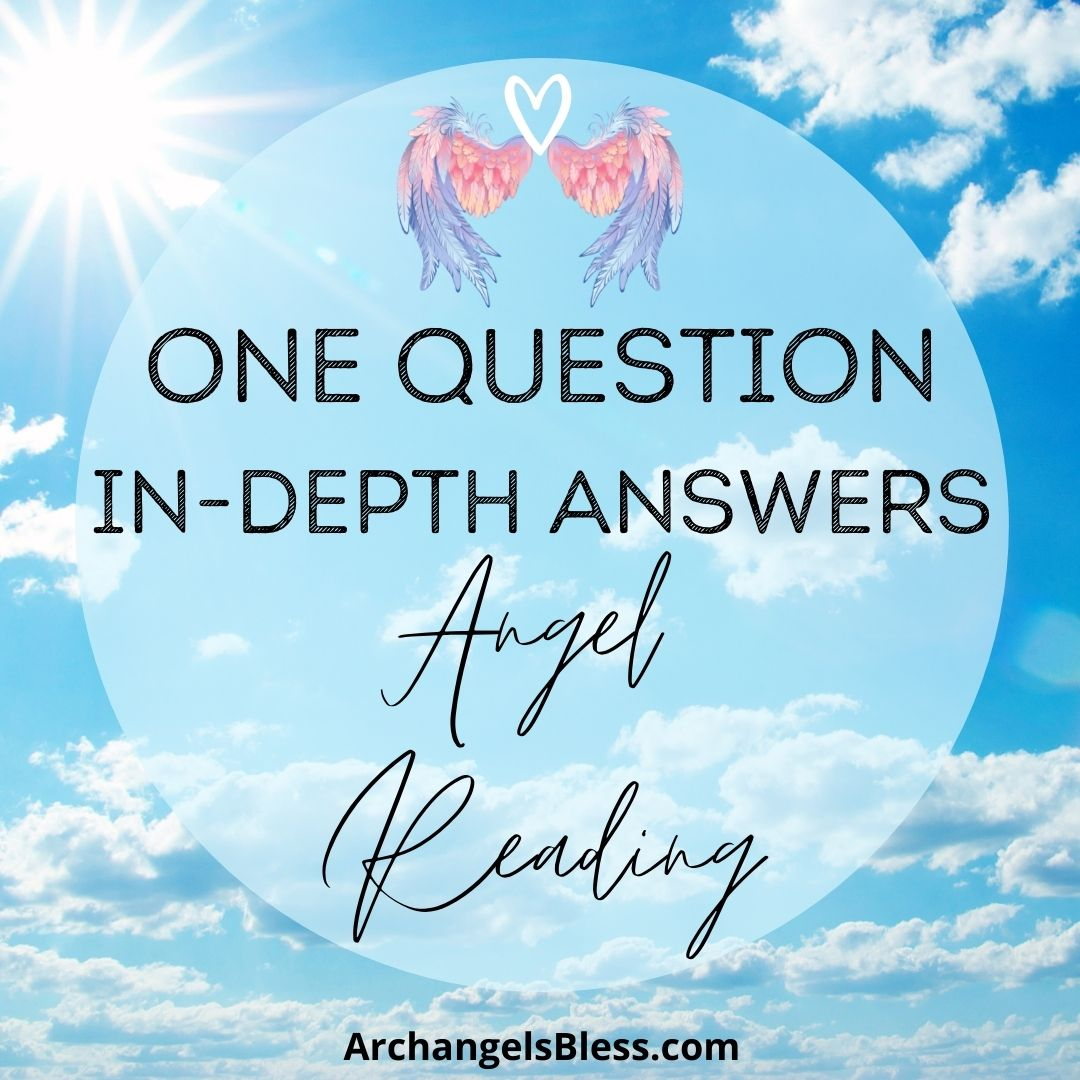 One Question In-Depth Answers Angel Reading